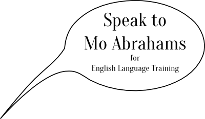 Speak To Mo Abrahams for English Language Training